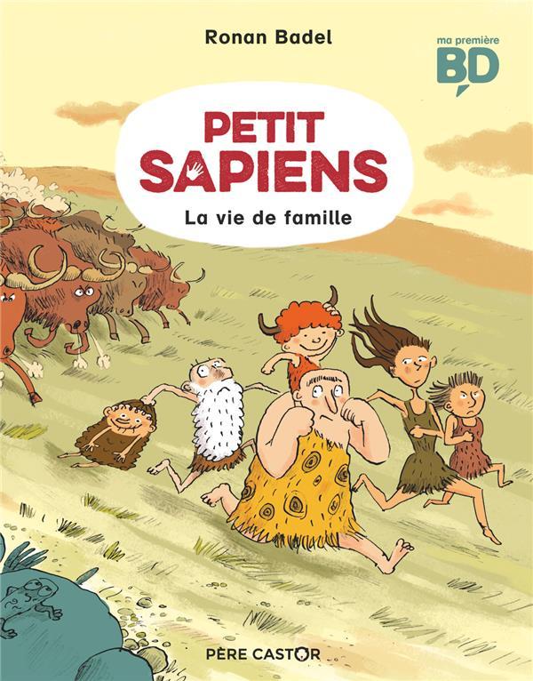 Petit Sapiens T.1 ; la vie de famille