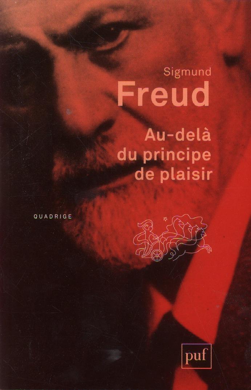 AU-DELA DU PRINCIPE DE PLAISIR (2E EDITION)