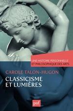 Vente EBooks : Une histoire personnelle et philosophique des arts - Classicisme et Lumières  - Carole Talon-Hugon