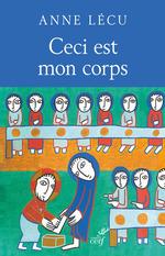 Vente Livre Numérique : Ceci est mon corps  - Anne Lecu