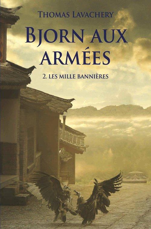 Bjorn aux armées - Tome 2 - Les mille bannières