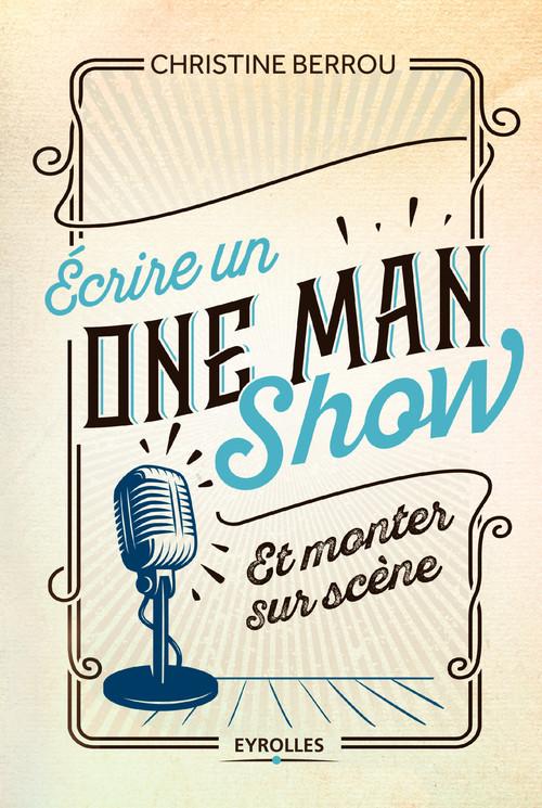 écrire un one-man-show et monter sur scène