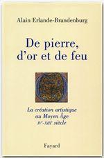 De pierre, d'or et de feu ; la création artistique du Moyen âge
