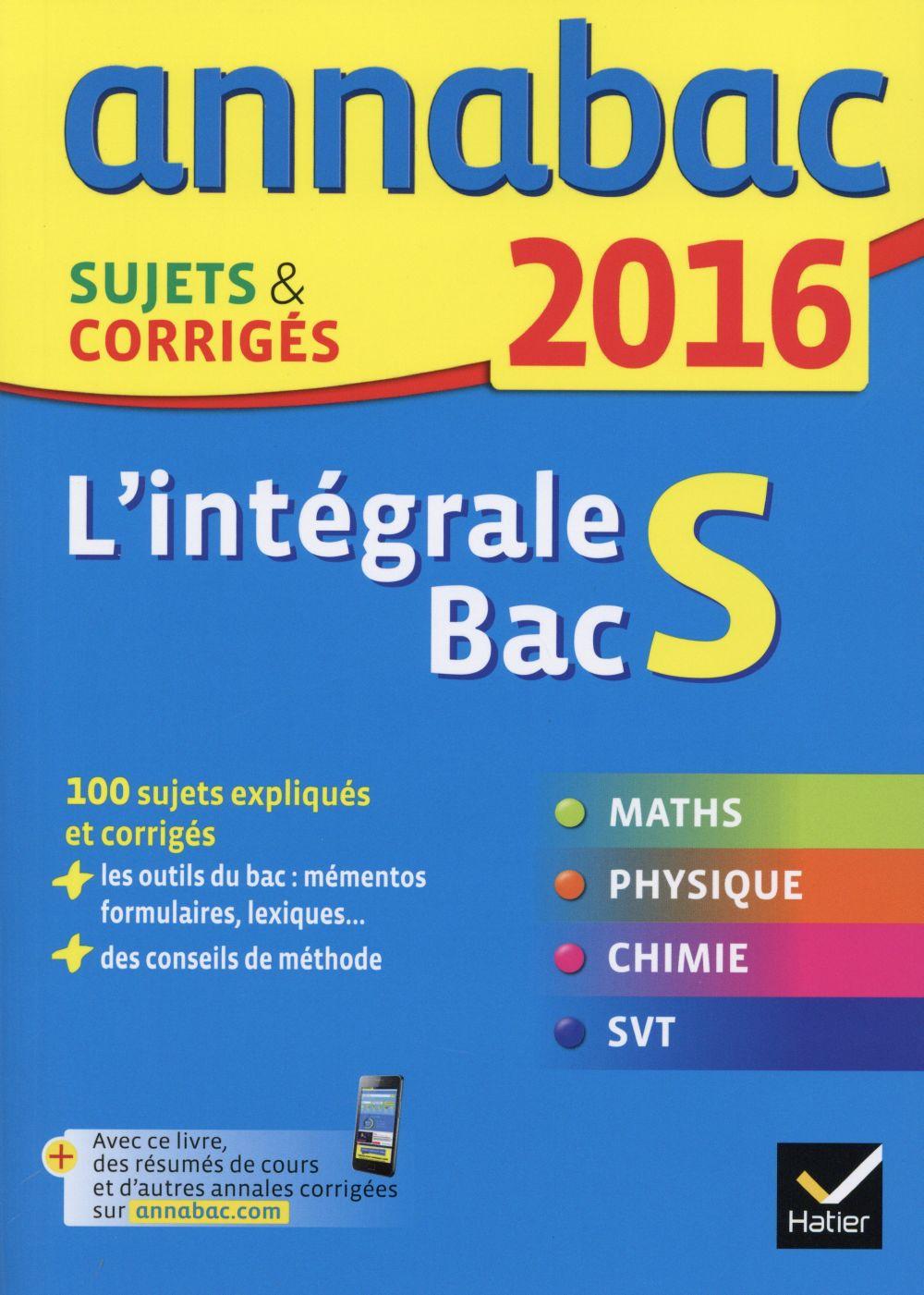 Annabac ; L'Integrale Du Bac S (Edition 2016)