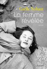 Vente EBooks : La femme révélée  - Gaëlle Nohant