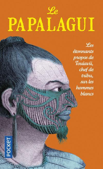 Le papalagui ; les étonnants propos de touiavii, chef de la tribu, sur les hommes blancs