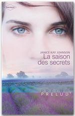 Vente EBooks : La saison des secrets  - Janice Kay Johnson