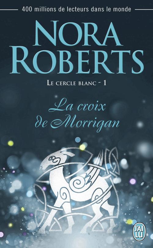Le cercle blanc t.1 ; la croix des Morrigan