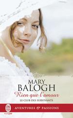 Vente Livre Numérique : Le club des survivants (Tome 7) - Rien que l'amour  - Mary Balogh