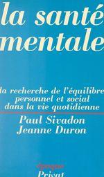 La santé mentale  - Jeanne Duron - Paul Sivadon