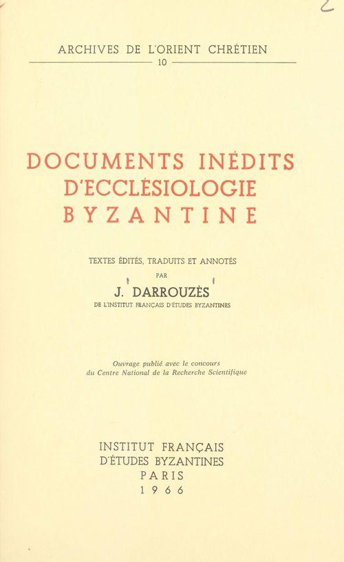 Documents inédits d'ecclésiologie byzantine  - Jean DARROUZÈS