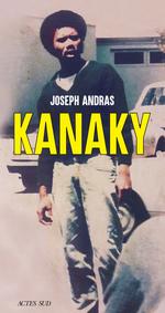 Kanaky  - Joseph Andras