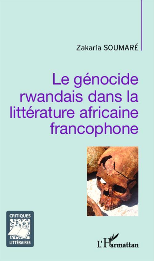 Le génocide rwandais dans la litterature africaine francophone