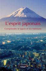 L'esprit japonais ; comprendre le Japon et ses habitants