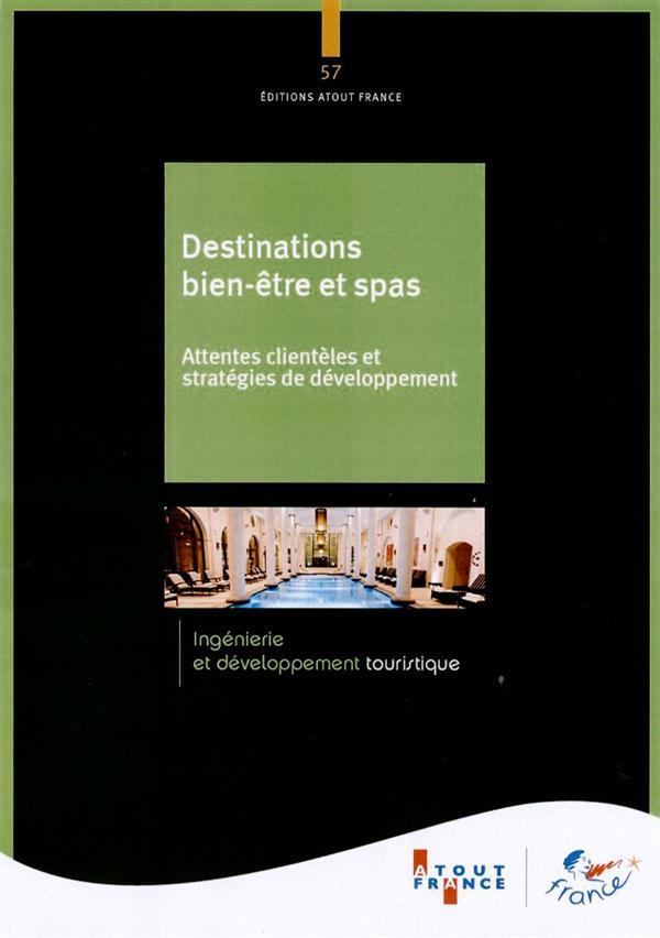 Destinations bien-être et spas ; attentes clientèles et stratégies de développement