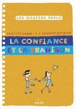 Vente Livre Numérique : La confiance et la trahison  - Brigitte Labbé - Pierre-François Dupont-Beurier