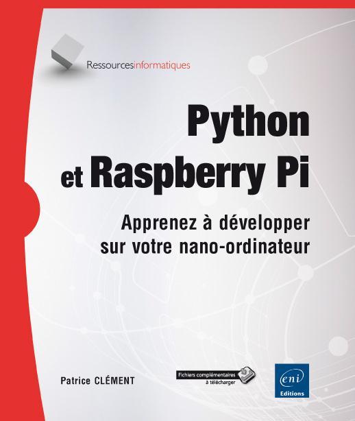 Python et Raspberry Pi ; apprenez à développer sur votre nano-ordinateur