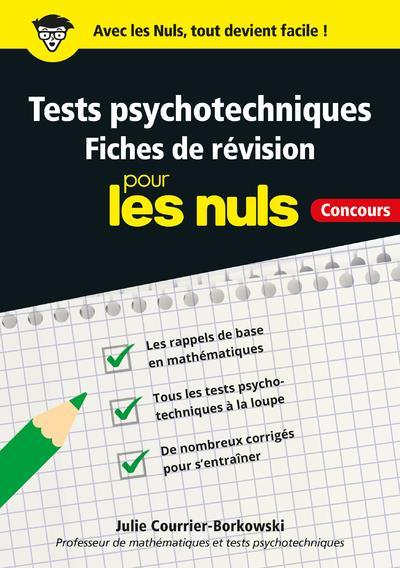 TESTS PSYCHOTECHNIQUES POUR LES NULS  -  FICHES DE REVISION  -  CONCOURS COURRIER-BORKOWSKI, JULIE