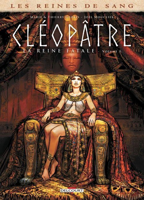 Les reines de sang - Cléopâtre, la reine fatale T.1