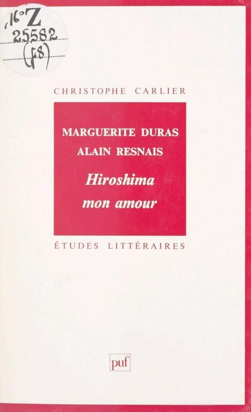Marguerite Duras, Alain Resnais : Hiroshima mon amour