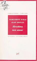 Vente Livre Numérique : Marguerite Duras, Alain Resnais : Hiroshima mon amour  - Christophe Carlier