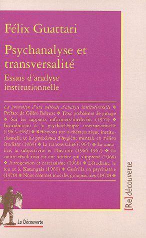 Psychanalyse et transversalité ; essais d'analyse institutionnelle