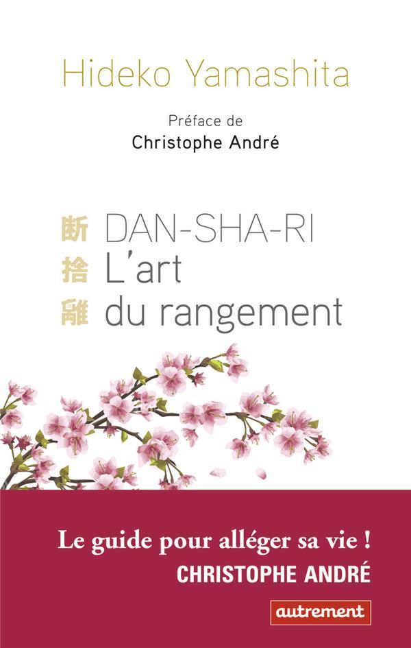 Dan-sha-ri, l'art du rangement ; pour être mieux chez soi et dans son corps