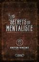 Les secrets du mentaliste  - Viktor Vincent