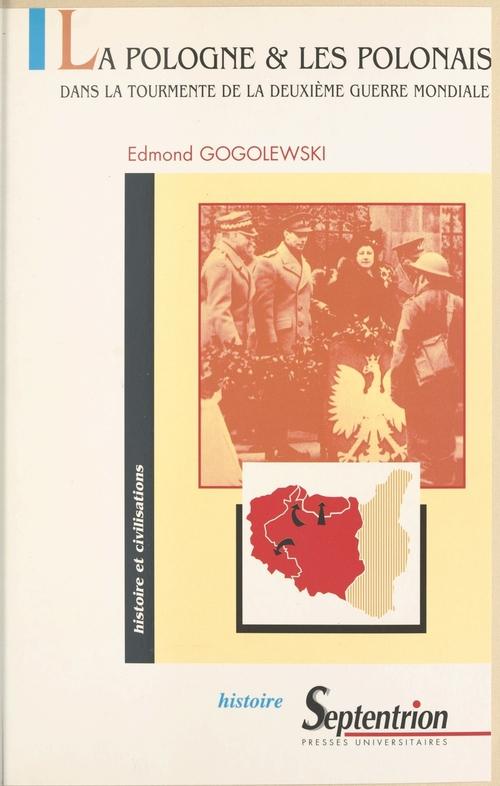 La Pologne et les Polonais dans la tourmente de la Deuxième Guerre mondiale