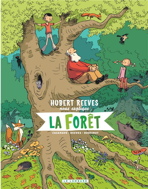 HUBERT REEVES NOUS EXPLIQUE T.2  -  LA FORET  REEVES, HUBERT