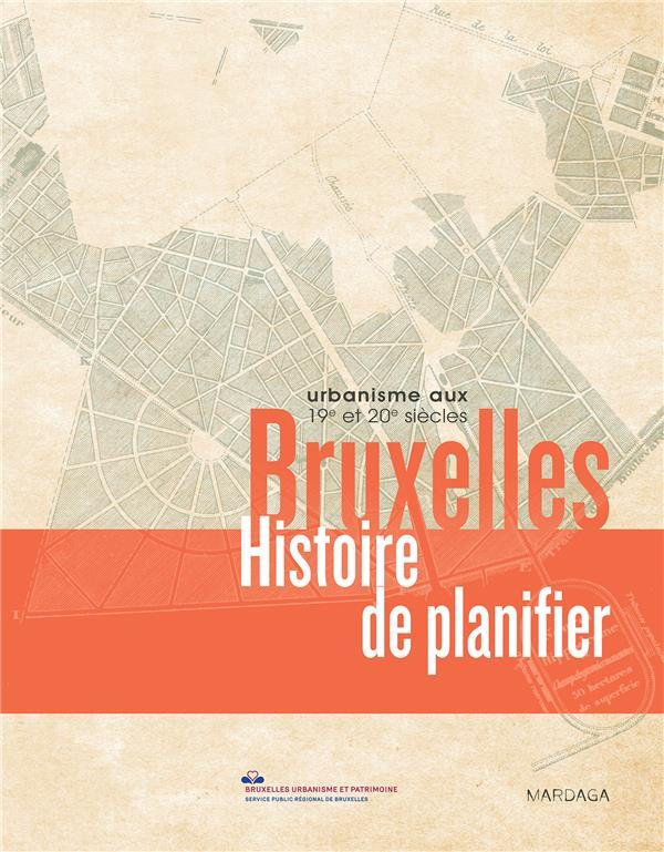 Bruxelles ; histoire de planifier ; 19e et 20e siècles