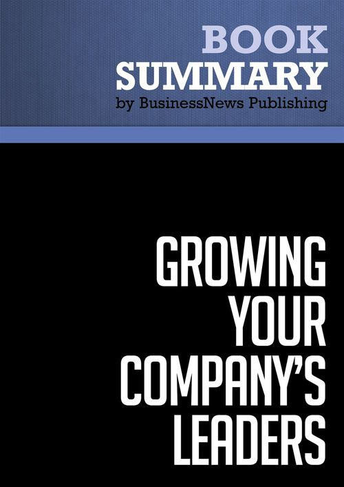 Summary: Growing Your Company's Leaders
