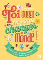 Vente Livre Numérique : Toi aussi, tu peux changer le monde !  - Marion McGuinness