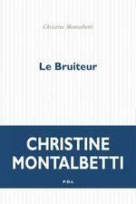 Vente EBooks : Le Bruiteur  - Christine Montalbetti