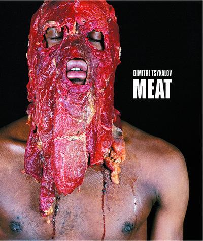 Meat ; Dimitri Tsykalov