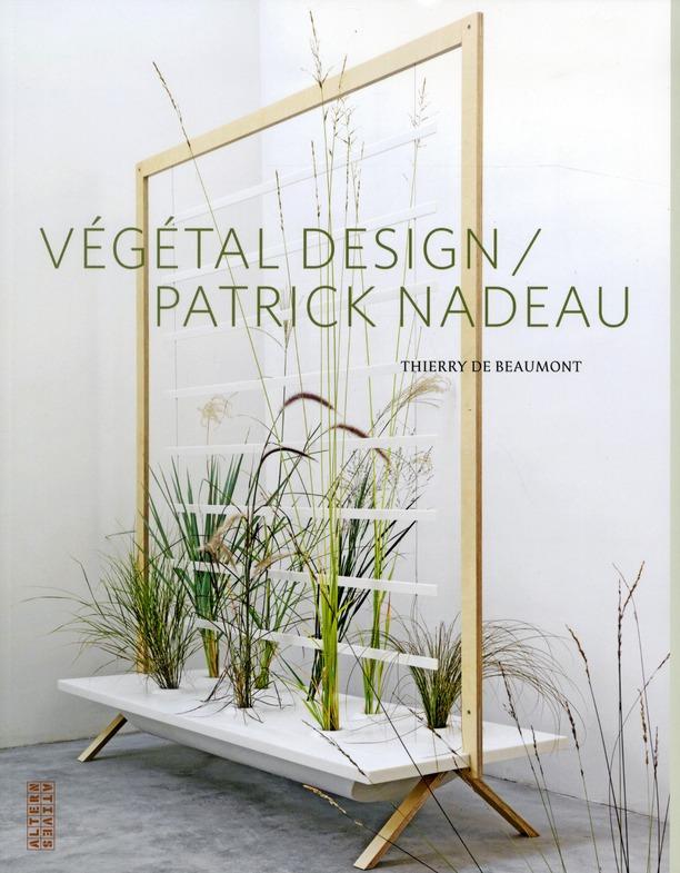 Vegetal design ; Patrick Nadeau