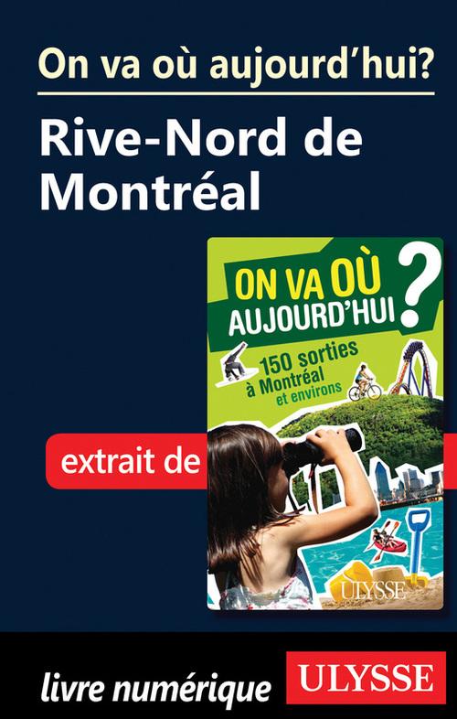 On Va Où Aujourdhui Rive Nord De Montréal Alain Demers Ulysse
