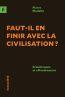 Faut-il en finir avec la civilisation ? primitivisme et effondrement