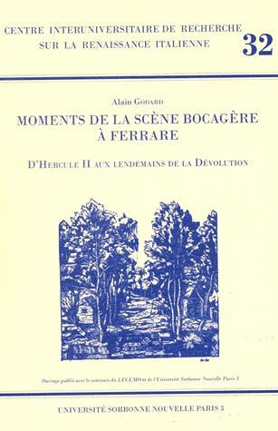 Moments de la scène bocagère à Ferrare ; de Hercule II aux lendemains de la Dévolution