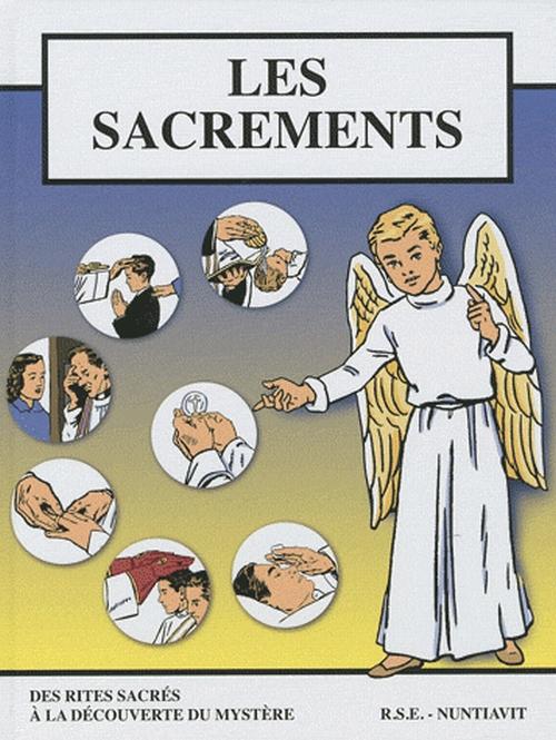 Les sacrements ; des rites sacrés à la découverte du mystère