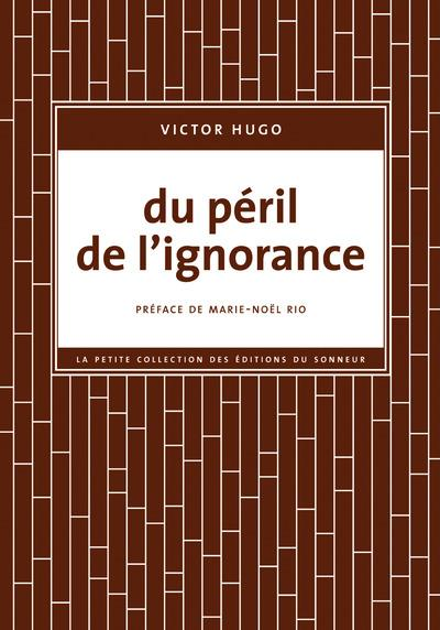 DU PERIL DE L'IGNORANCE