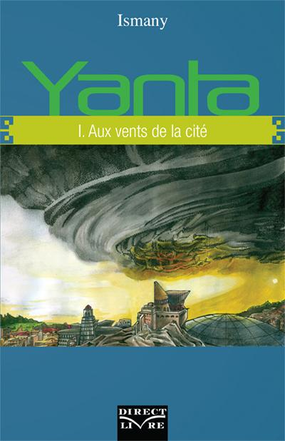 Yanta t.1 ; aux vents de la cité