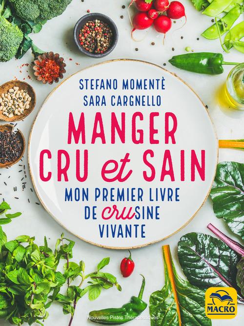 Manger cru et sain ; mon premier livre de crusine vivante (4e édition)