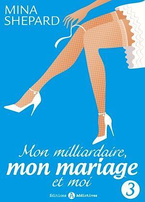Mon milliardaire, mon mariage et moi t.3