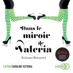 Vente AudioBook : Dans le miroir de Valeria  - Elisabet Benavent