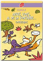 Vente Livre Numérique : Après vous, M. de La Fontaine...  - Gudule