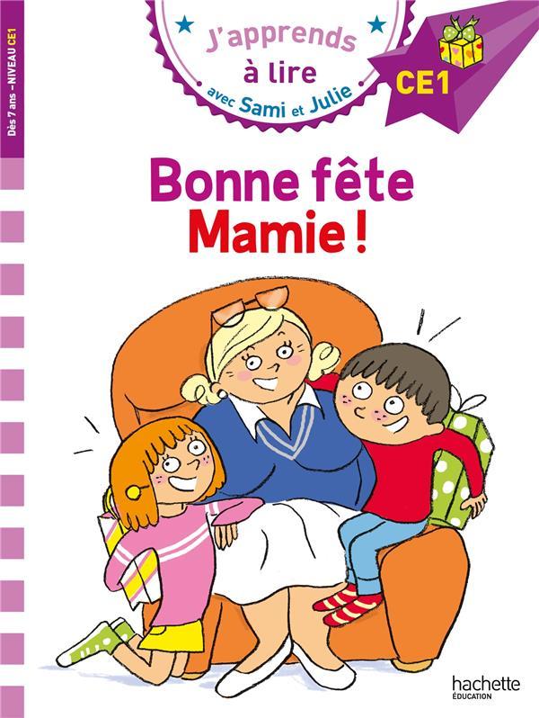 J'apprends à lire avec Sami et Julie ; bonne fête Mamie !