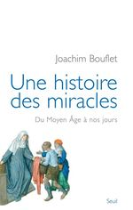 Vente Livre Numérique : Une histoire des miracles. Du Moyen Âge à nos jours  - Joachim Bouflet