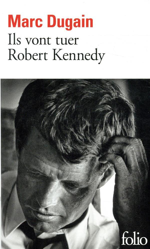 Ils vont tuer Robert Kennedy