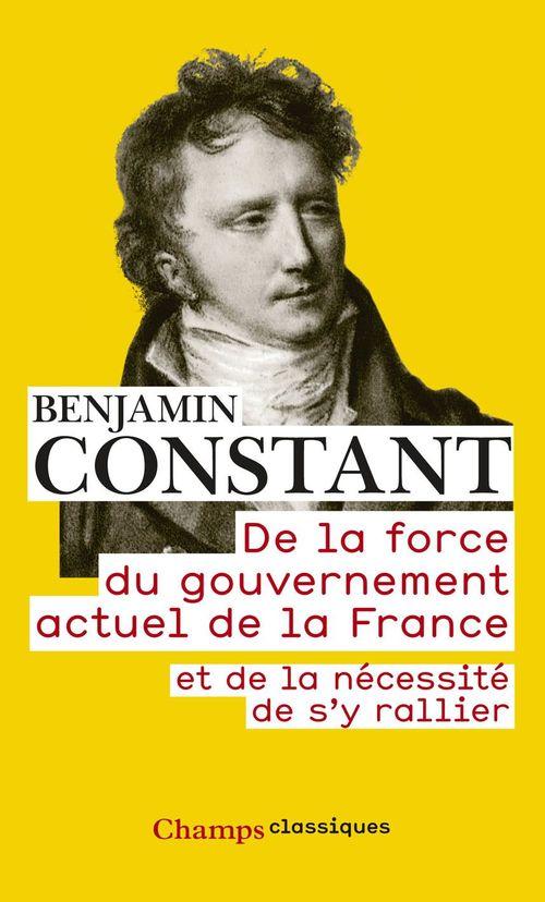 De la force du gouvernement actuel de la France et de la nécessité de s´y rallier